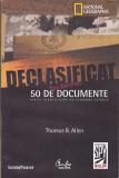 THOMAS B. ALLEN - DECLASIFICAT 50 DE DOC. STRICT SECR. CARE AU SCHIMBAT ISTORIA