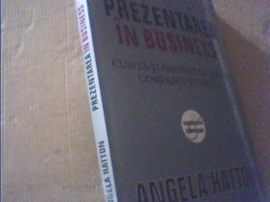 Angela Hatton - PREZENTAREA IN BUSINESS / Cum sa-ti prezinti cu succes compania