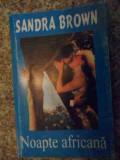 Noapte Africana - Sandra Brown ,538490