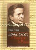 Cumpara ieftin George Enescu. A Tragic Life In Pictures - Viorel Cosma
