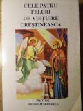 CELE PATRU FELURI DE VIETUIRE CRESTINEASCA-NICODIM MANDITA