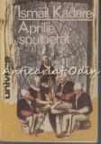 Cumpara ieftin Aprilie Spulberat - Ismail Kadare