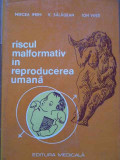 Riscul Malformativ In Reproducerea Umana - M. Ifrim V. Salagean Ion Vinti ,285631