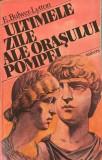 Ultimele zile ale orasului Pompei E. Bulwer Lytton, Univers