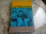 LA REUNION - ROGER VAILLAND (GHID DE CALATORIE, TEXT IN LIMBA FRANCEZA)