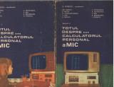C9072 TOTUL DESPRE CALCULATORUL PERSONAL a MIC - PETRESCU, RIZESCU, VOL. 1 SI 2