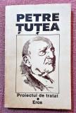 Proiectul de tratat. Eros. Editura Pronto, 1992 - Petre Tutea, Alta editura