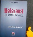 Holocaust sub guvernul Antonescu Intrebari si raspunsuri  Liviu Beris