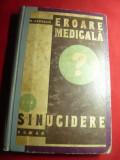 M.Zavergiu - Eroare medicala sau sinucidere -Roman interbelic Ed. Adevarul ,331p