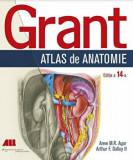 Grant. Atlas de anatomie. Editia a 14-a/Anne M.R. Agur, Arthur F. Dalley, II, ALL