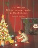 Baiatul care nu credea in Mos Craciun/Liana Alexandru, Humanitas