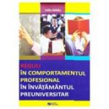 Reguli in comportamentul profesional in invatamantul preuniversitar - Lidia Sabau