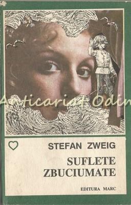 Suflete Zbuciumate - Stefan Zweig foto