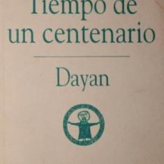 TIEMPO DE UN CENTENARIO - DAYAN - MIRCEA ELIADE