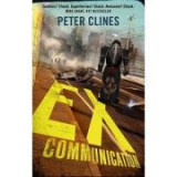Ex-Communication. Superheroes vs Zombies. Ex-Heroes - Peter Clines