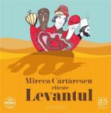 Levantul - Audiobook | Mircea Cartarescu