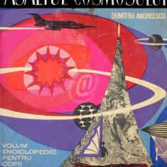 Asaltul cosmosului. Volum enciclopedic pentru copii