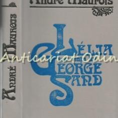Lelia Sau Viata Lui George Sand - Andre Maurois