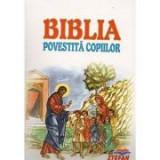 Biblia Povestita Copiilor (Prof. Dr. Dumitru Stanescu)