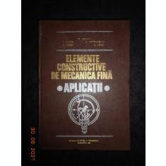 TRAIAN DEMIAN - ELEMENTE CONSTRUCTIVE DE MECANICA FINA. APLICATII