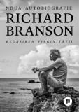 Cumpara ieftin Regasirea virginitatii. Noua autobiografie/Richard Branson