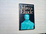 MIRCEA ELIADE - Ioan Petru Culianu - Editura Nemira, 1995, 319 p.
