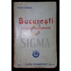 OCTAV DESSILA - BUCURESTI-ORASUL PRABUSIRILOR, 1945