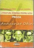 Cumpara ieftin Literatura Romana Pentru Liceu. Proza - Daniela Zaharia, Cezar Zaharia