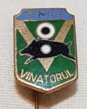 Insigna VANATOARE - VINATORUL - Timis - SUPERBA & Rara
