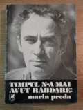TIMPUL N-A MAI AVUT RABDARE de MARIN PREDA , 1981