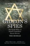 Gideon's Spies The Inside Story of Israel's Legendary Secret Service The Mossad