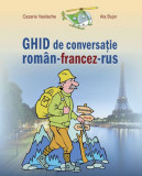 Ghid de conversaţie român-francez-rus