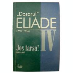 Dosarul Mircea Eliade vol. IV