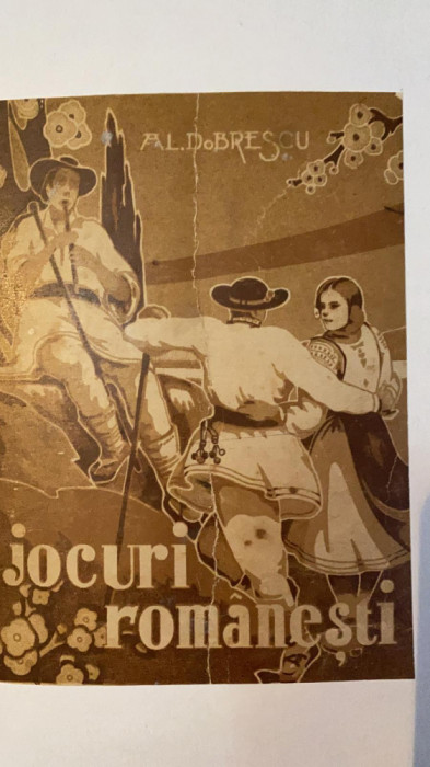JOCURI ROMANESTI,AL.L.DOBRESCU/MANUAL DE DANSURI NATIONALE