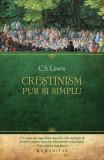 Crestinism, pur si simplu | C.S. Lewis, Humanitas