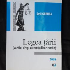 Legea tarii : (vechiul drept consuetudinar roman) - Emil Cernea