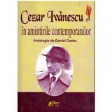 Cezar Ivanescu in amintirile contemporanilor