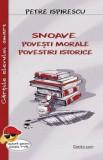 Cumpara ieftin Snoave.Povesti morale.Povestiri istorice/Petre Ispirescu