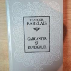 GARGANTUA SI PANTAGRUEL de FRANCOIS RABELAIS , Chisinau 1993