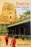 YAATRA, JURNAL INITIATIC IN INDIA, EDITIE REVAZUTA de VASILE ANDRU, 2012