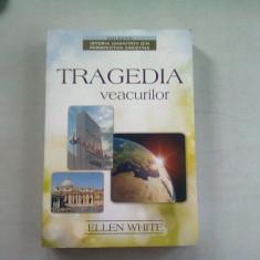 TRAGEDIA VEACURILOR - ELLEN WHITE