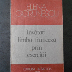 ELENA GORUNESCU - INVATATI LIMBA FRANCEZA PRIN EXERCITII