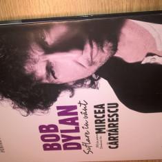 Bob Dylan - Suflare in vant. 100 de poeme traduse de Mircea Cartarescu (2016)