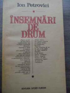 Insemnari De Drum - Ion Petrovici ,525091