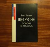Ernst Bertram - NIETZSCHE. Încercare de Mitologie (Ca nouă!)