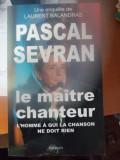 PASCAL SEVRAN - LE MAITRE CHANTEUR - 170 PAGINI