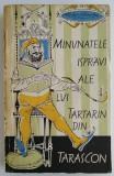 Alphonse Daudet - Minunatele ispravi ale lui Tartarin din Tarascon