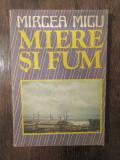 Miere și fum - Mircea Micu