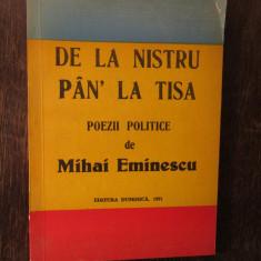 DE LA NISTRU PAN' LA TISA . POEZII POLITICE - MIHAI EMINESCU , 1991