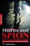 MOARTEA UNUI SPION - ALAN S . COWELL